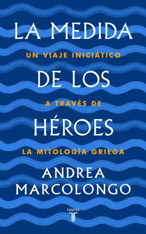 MEDIDA DE LOS HEROES, LA