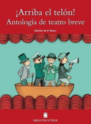 BIBLIOTECA TEIDE 077 - ¡ARRIBA EL TELÓN! ANTOLOGÍA DE TEATRO BREVE