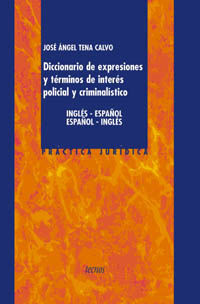 DICCIONARIO DE EXPRESIONES Y TERMINOS DE INTERES POLICIAL Y CRIMINALISTICO