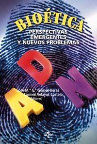 BIOÉTICA: PERSPECTIVAS EMERGENTES Y NUEVOS PROBLEMAS