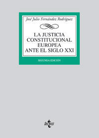 LA JUSTICIA CONSTITUCIONAL EUROPEA ANTE EL SIGLO XXI