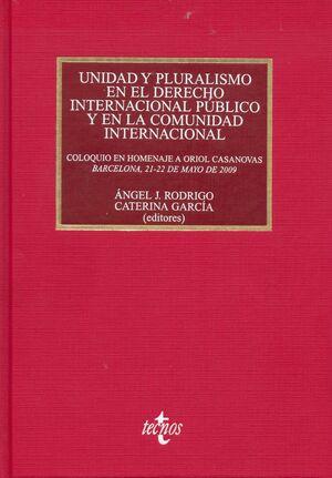 UNIDAD Y PLURALISMO EN EL DERECHO INTERNACIONAL PÚBLICO Y EN LA COMUNIDAD INTERNACIONAL