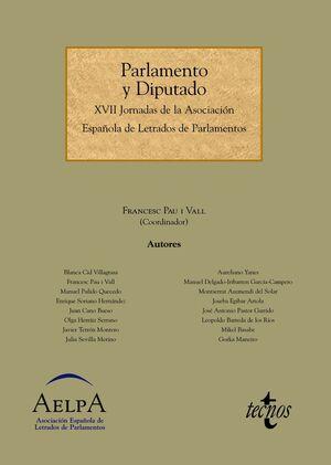PARLAMENTO Y DIPUTADO : XVII JORNADAS DE LA ASOCIACIÓN ESPAÑOLA DE LETRADOS DE PARLAMENTOS : CELEBRA