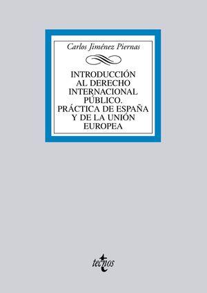 INTRODUCCIÓN AL DERECHO INTERNACIONAL PÚBLICO. PRÁCTICA DE ESPAÑA Y DE LA UNIÓN