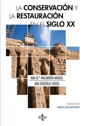 LA CONSERVACIÓN Y LA RESTAURACIÓN  EN EL SIGLO XX