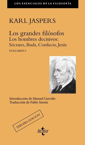 LOS GRANDES FILÓSOFOS. LOS HOMBRES DECISIVOS: SÓCRATES, BUDA, CONFUCIO, JESÚS. VOLUMEN I