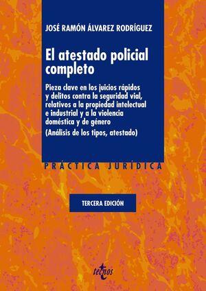 EL ATESTADO POLICIAL COMPLETO. 3ª ED.