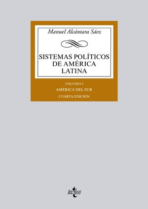 SISTEMAS POLÍTICOS DE AMÉRICA LATINA I: AMÉRICA DEL SUR. 4ª ED.