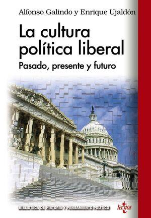 LA CULTURA POLÍTICA LIBERAL: PASADO, PRESENTE Y FUTURO