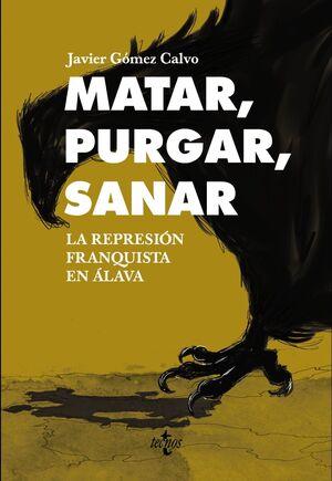 MATAR, PURGAR, SANAR