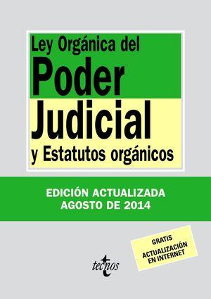 LEY ORGÁNICA DEL PODER JUDICIAL Y ESTATUTOS ORGÁNICOS. AGOSTO 2014