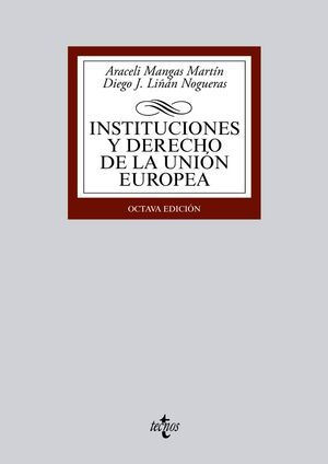 INSTITUCIONES Y DERECHO DE LA UNIÓN EUROPEA. 8ª EDICIÓN