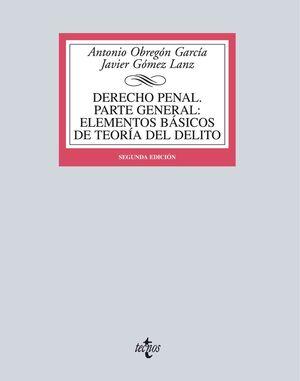 DERECHO PENAL. PARTE GENERAL: ELEMENTOS BÁSICOS DE TEORÍA DEL DELITO