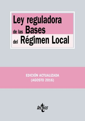 LEY REGULADORA DE LAS BASES DEL REGIMEN LOCAL 2016