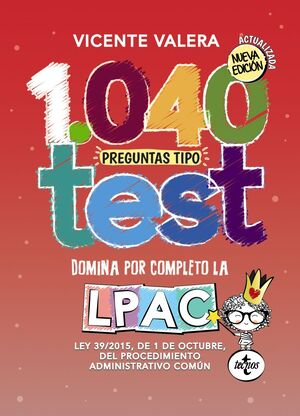 1040 PREGUNTAS TIPO TEST DOMINA POR COMPLETO LA LPAC