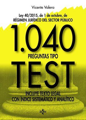 1040 PREGUNTAS TIPO TEST : LEY 40/2015