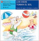 LOS OSOS TOMAN EL SOL, LECTURA, EDUCACI?N PRIMARIA, 1 CICLO (LETRA DE MOLDE)