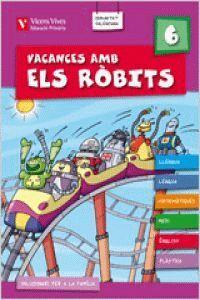 VACANCES AMB ELS ROBITS 6. LLIBRE DE L'ALUMNE+SOLUCIONARI