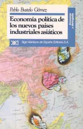 ECONOMÍA POLÍTICA DE LOS NUEVOS PAÍSES INDUSTRIALES ASIÁTICOS