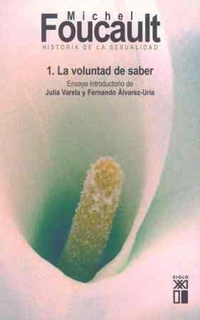 HISTORIA DE LA SEXUALIDAD. VOL.1. LA VOLUNTAD DE SABER