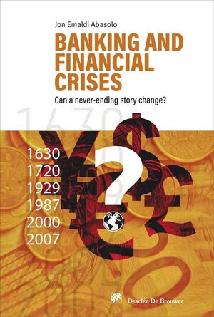 BANKING AND FINANCIAL CRISES. CAN A NEVER-ENDING STORY CHANGE?