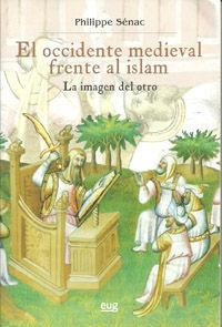 EL OCCIDENTE MEDIEVAL FRENTE AL ISLAM