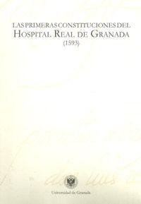 LAS PRIMERAS CONSTITUCIONES DEL HOSPITAL REAL DE GRANADA (1593)