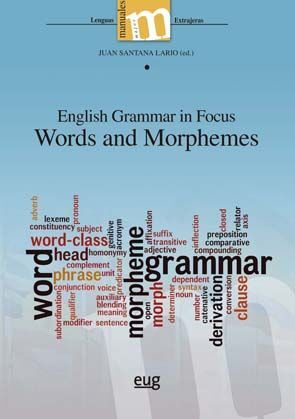 ENGLISH GRAMMAR IN FOCUS. WORDS AND MORPHEMES