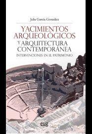YACIMIENTOS ARQUEOLÓGICOS Y ARQUITECTURA CONTEMPORÁNEA