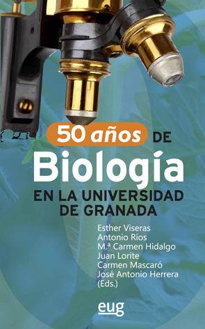 50 AÑOS DE BIOLOGÍA EN LA UNIVERSIDAD DE GRANADA