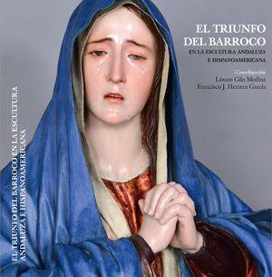 EL TRIUNFO DEL BARROCO EN LA ESCUELA ANDALUZA E HISPANOAMERICANA