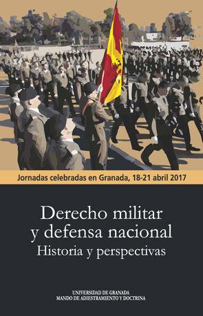 DERECHO MILITAR Y DEFENSA NACIONAL. HISTORIA Y PERSPECTIVAS