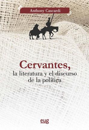 CERVANTES, LA LITERATURA Y EL DISCURSO DE LA POLÍTICA