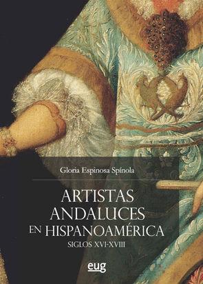 ARTISTAS ANDALUCES EN HISPANOAMÉRICA SIGLOS XVI-XVIII