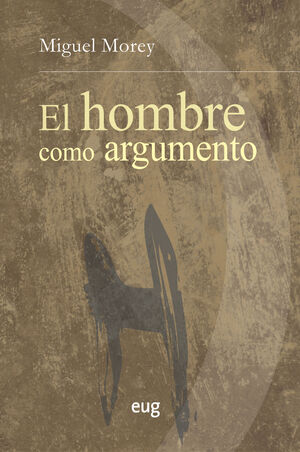 EL HOMBRE COMO ARGUMENTO