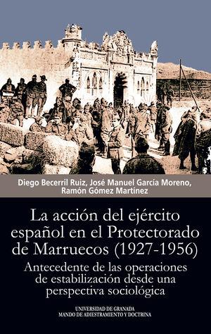 LA ACCIÓN DEL EJÉRCITO ESPAÑOL EN EL PROTECTORADO DE MARRUECOS (1927-1956)