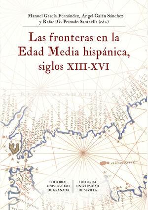 LAS FRONTERAS EN LA EDAD MEDIA HISPÁNICA, SIGLOS XIII-XVI