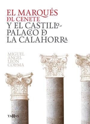 EL MARQUÉS DEL CENETE Y EL CASTILLO PALACIO DE LA CALAHORRA