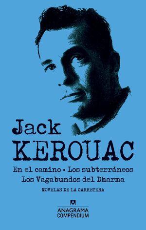 JACK KEROUAC : EN EL CAMINO ; LOS SUBTERRÁNEOS ; LOS VAGABUNDOS DEL DHARMA