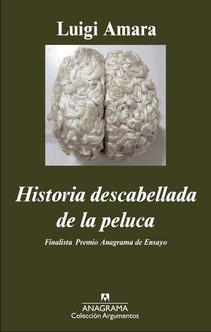 HISTORIA DESCABELLADA DE LA PELUCA