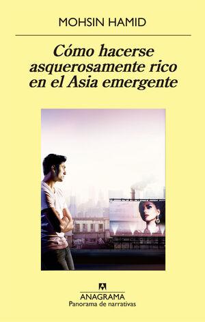 CÓMO HACERSE ASQUEROSAMENTE RICO EN EL ASIA EMERGENTE