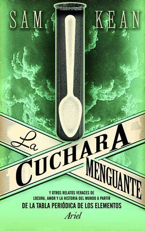 CUCHARA MENGUANTE, LA 'Y OTROS RELATOS VERACES DE LOCURA, AMOR Y LA HISTORIA DEL MUNDO A PARTIR'