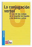 LA CONJUGACIÓN VERBAL: EL USO DE LOS VERBOS EN EL ESPAÑOL DE ESPAÑA Y DE AMÉRICA