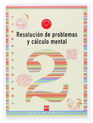 CUADERNO 2 DE RESOLUCIÓN DE PROBLEMAS Y CÁLCULO MENTAL. 1 PRIMARIA