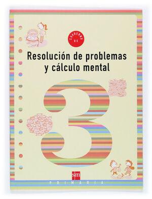CUADERNO 3 DE RESOLUCIÓN DE PROBLEMAS Y CÁLCULO MENTAL. 1 PRIMARIA