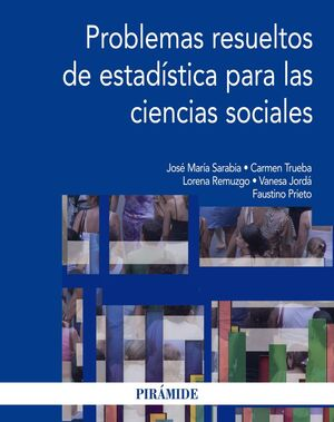 PROBLEMAS RESUELTOS DE ESTADÍSTICA PARA LAS CIENCIAS SOCIALES