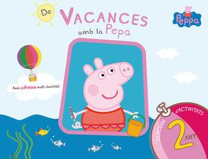 DE VACANCES AMB LA PEPA (LA PORQUETA PEPA. QUADERN D'ACTIVITATS 2 ANYS)