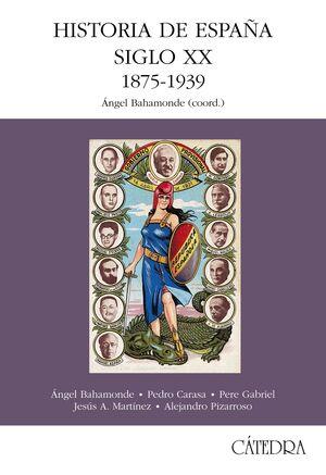 HISTORIA DE ESPAÑA. SIGLO XX. 1875-1939