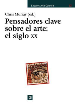 PENSADORES CLAVE SOBRE EL ARTE: EL SIGLO XX