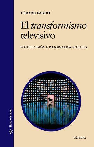 EL TRANSFORMISMO TELEVISIVO